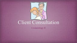Client Consultation Cosmetology II