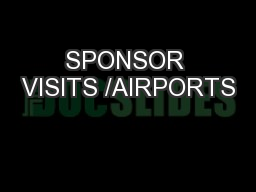 SPONSOR VISITS /AIRPORTS PowerPoint PPT Presentation