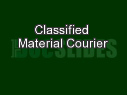 Classified Material Courier