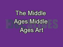 The Middle Ages Middle Ages Art PowerPoint PPT Presentation