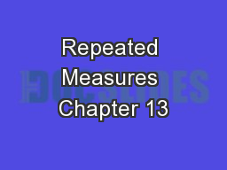 Repeated Measures Chapter 13
