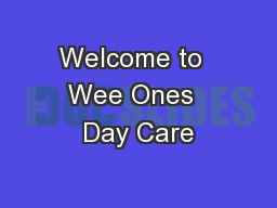 Welcome to  Wee Ones  Day Care