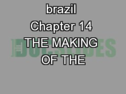 brazil Chapter 14 THE MAKING OF THE