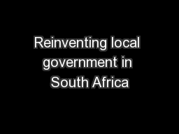 Reinventing local government in South Africa PowerPoint PPT Presentation