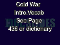 Cold War  Intro.Vocab See Page 436 or dictionary