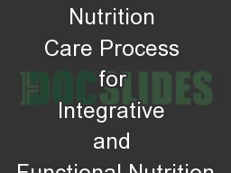 Using the Nutrition Care Process for Integrative and Functional Nutrition PowerPoint PPT Presentation