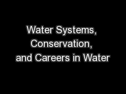 Water Systems, Conservation, and Careers in Water