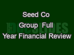 Seed Co Group  Full Year Financial Review