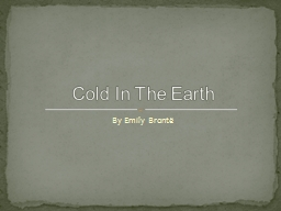 By Emily Brontë Cold In The Earth PowerPoint Presentation, PPT - DocSlides