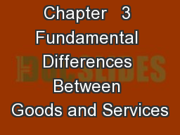 Chapter   3 Fundamental Differences Between Goods and Services