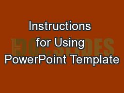 Instructions for Using PowerPoint Template