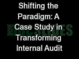 Shifting the Paradigm: A Case Study in Transforming Internal Audit