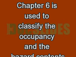 NFPA  5000 - Chapter 6 Chapter 6 is used to classify the occupancy and the hazard contents
