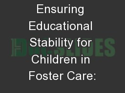 Ensuring Educational Stability for Children in Foster Care: