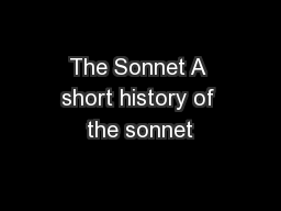 The Sonnet A short history of the sonnet
