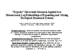 �Ergodic� (Invariant) Measures Applied to n-Dimensional, Lag Embeddings of Expanding and  Mixin