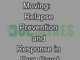 Keeping  It Moving:   Relapse Prevention and Response in Drug Court