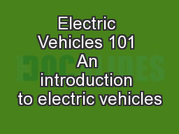 Electric Vehicles 101 An introduction to electric vehicles PowerPoint PPT Presentation