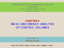 C HAPTER   5  MASS AND ENERGY ANALYSIS OF CONTROL VOLUMES
