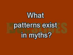 What patterns exist in myths?