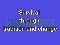 Survival through tradition and change