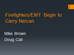 Firefighters/EMT Begin to Carry