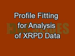 Profile Fitting for Analysis of XRPD Data