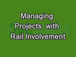 Managing Projects  with Rail Involvement PowerPoint PPT Presentation