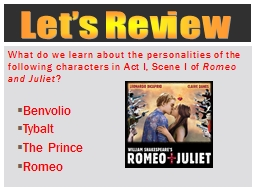 What do we learn about the personalities of the following characters in Act I, Scene I of