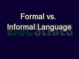 Formal vs. Informal Language