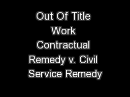 Out Of Title Work Contractual Remedy v. Civil Service Remedy