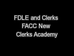 FDLE and Clerks FACC New Clerks Academy