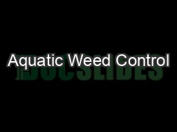 Aquatic Weed Control PowerPoint PPT Presentation