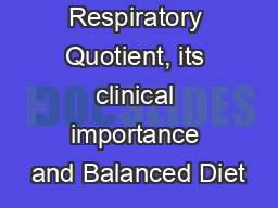 Respiratory Quotient, its clinical importance and Balanced Diet