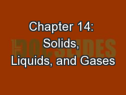 Chapter 14: Solids, Liquids, and Gases