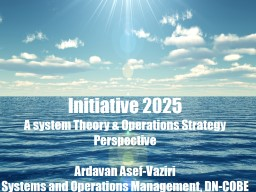 Initiative 2025 A system Theory & Operations Strategy  Perspective PowerPoint Presentation, PPT - DocSlides