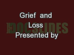 Grief  and Loss Presented by