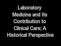 Laboratory Medicine and Its Contribution to Clinical Care; A Historical Perspective PowerPoint Presentation, PPT - DocSlides