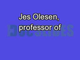 Jes Olesen, professor of
