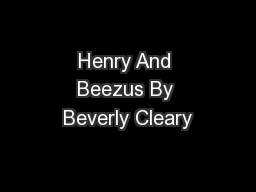 Henry And Beezus By Beverly Cleary PowerPoint PPT Presentation