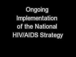 Ongoing Implementation of the National HIV/AIDS Strategy PowerPoint PPT Presentation