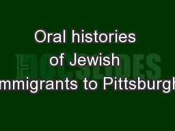 Oral histories of Jewish immigrants to Pittsburgh PowerPoint PPT Presentation