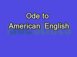 Ode to American  English PowerPoint Presentation, PPT - DocSlides