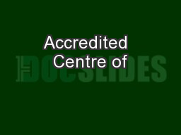Accredited  Centre of