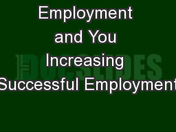Employment and You Increasing Successful Employment