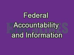Federal Accountability and Information PowerPoint PPT Presentation