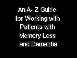 An A- Z Guide  for Working with Patients with Memory Loss and Dementia