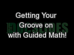 Getting Your Groove on with Guided Math!