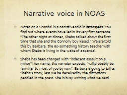 Narrative voice in NOAS Notes on a Scandal is a narrative told in PowerPoint PPT Presentation