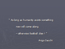 """"""" As long as humanity exists something"""